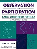 Observation and Participation in Early Childhood Settings: A Practicum Guide (2nd Edition)