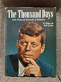 The Thousand Days : John Fitzgerald Kennedy as President