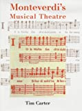 Monteverdi's Musical Theatre (0300096763) by Carter, Professor Tim