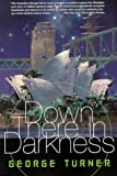 Down There In Darkness (0312872585) by Turner, George