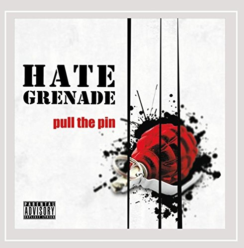 Hate Grenade - Pull the Pin [Explicit]