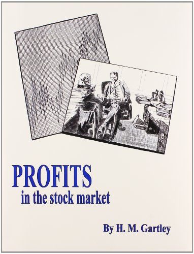 Profits in the Stock Market/With Charts, by H. M. Gartley