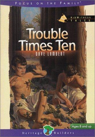 Trouble Times Ten (Kidwitness Tales #2), Dave Lambert