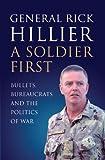 A Soldier First: Bullets, Bureaucrats and the Politics of War