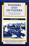 img - for INSIDERS AND OUTSIDERS: THE INDIAN WORKING CLASS OF DURBAN (1910-1990) (Social History of Africa) book / textbook / text book