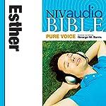 NIV Audio Bible, Pure Voice: Esther |  Zondervan Bibles