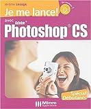 echange, troc Jérôme Lesage - Je me lance avec Photoshop CS