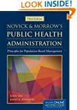 Novick  &  Morrow's Public Health Administration: Principles for Population-Based Management