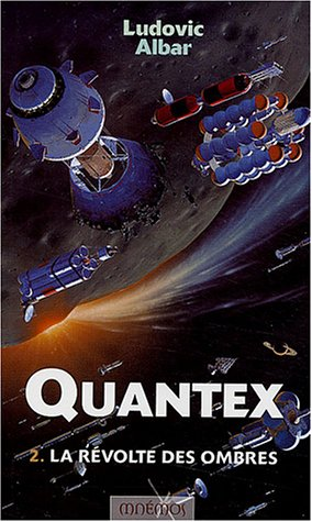 Quantex, Tome 2 : La révolte des ombres