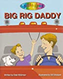 Big Rig Daddy: A Ride in the Truck of All Trucks