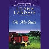 Oh My Stars | [Lorna Landvik]