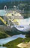 Optimal Design of Water Distribution Networks (1842651323) by P. R. Bhave