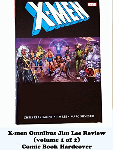 X-MEN Omnibus Jim Lee Review (volume 1 of 2) comic book hardcover