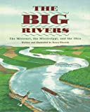 img - for The Big Rivers: The Missouri, the Mississippi, and the Ohio book / textbook / text book