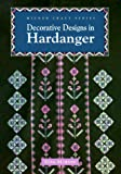 Decorative Designs in Hardanger (Milner Craft Series)