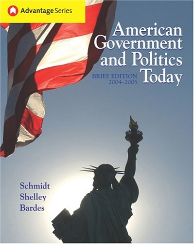 American Government and Politics Today, Brief Edition, 2004-2005 (with InfoTrac; Thomson Advantage Books)