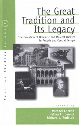 The Great Tradition and Its Legacy: The Evolution of Dramatic and Musical Theater in Austria and Central Europe (Austria