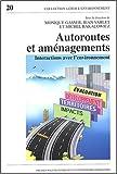 echange, troc Monique Gasser, Jean Varlet, Michel Bakalowicz, Collectif - Autoroutes et aménagements : Interactions avec l'environnement