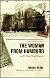 img - for The Woman from Hamburg and Other True Stories book / textbook / text book