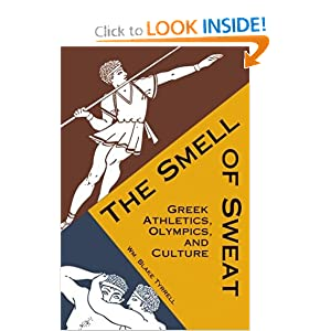 Smell of Sweat: Greek Athletics, Olympics, and Culture William Blake Tyrrell