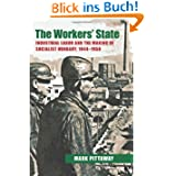 The Workers' State: Industrial Labor and the Making of Socialist Hungary, 1944-1958 (Pitt Series in Russian and...