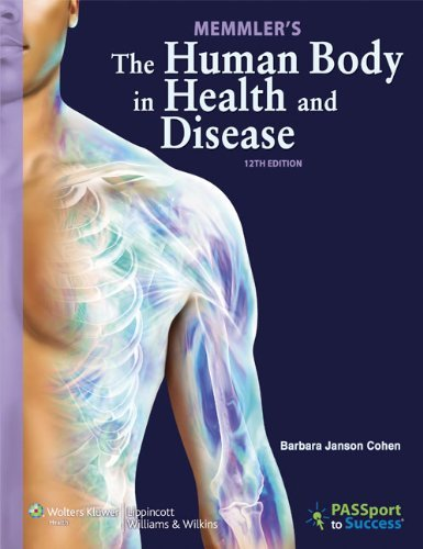 By Barbara Janson Cohen Ba Med Memmler'S The Human Body In Health And Disease, 12Th Edition (12Th)