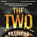 The Two (       UNABRIDGED) by Will Carver Narrated by Richard Aspel, Nicki Paull