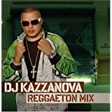 Reggaeton Mixes ~ DJ Kazzanova