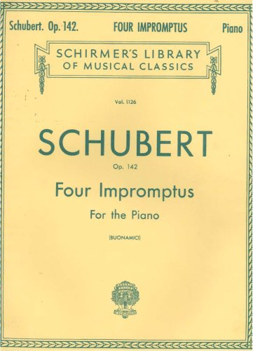 Four Impromptus for the Piano (Op. 142) (Schirmer's Library of Music Classics, Vol. 1126), Franz Schubert