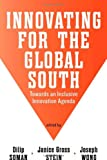 img - for Innovating for the Global South: Towards an Inclusive Innovation Agenda (Rotman/Utp - Monk Series on Global Affairs) book / textbook / text book