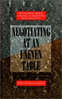 Negotiating at an Uneven Table A Practical by Kritek