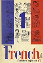 French: A Creative Approach, 1 by Robert L.…