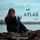 Daughters of Atlas: A Novel Hörbuch von Tyler Art Gesprochen von: Rachel Jacobs