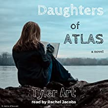 Daughters of Atlas: A Novel Audiobook by Tyler Art Narrated by Rachel Jacobs
