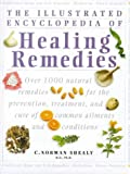 The Illustrated Encyclopedia of Healing Remedies