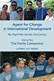 img - for Agent for Change in International Development: My Flight Path into the 21st Century Volume 2 book / textbook / text book