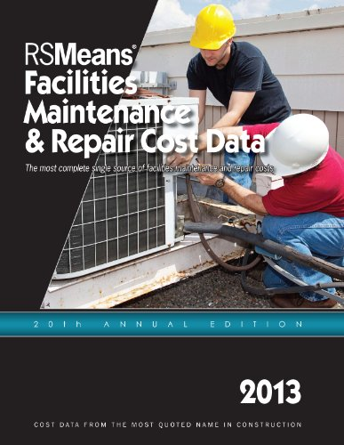 RSMeans Facilities Maintenance & Repair 2013 (Facilities Maintenance & Repair Cost Data) - RS Means - RS-Facilities-Maint - ISBN: 193633562X - ISBN-13: 9781936335626