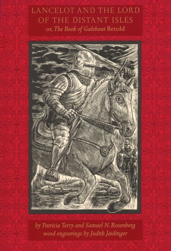 Lancelot and the Lord of the Distant Isles: Or, the Book of Galehaut Retold, Samuel N. Rosenberg, Patricia Terry