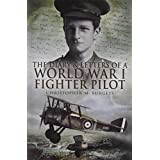 The Diary and Letters of a World War I Fighter Pilotby Christopher M. Burgess