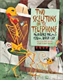 Two Skeletons On The Telephone