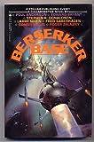 Berserker Base (0812553160) by Poul Anderson