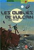 echange, troc Danielle Martinigol - Les Oubliés de Vulcain