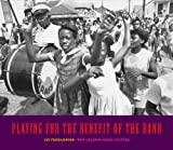 Playing for the Benefit of the Band: New Orleans Music Culture (Yale University Art Gallery)