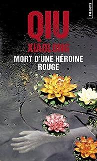 Mort d'une héroïne rouge par Xiaolong Qiu