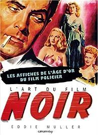 L'Art du film noir par Eddie Muller