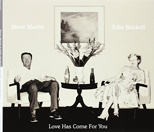 Love Has Come For You, Steve Martin; Edie Brickell