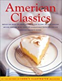 : American Classics: More Than 300 Exhaustively Tested Recipes For America's Favorite Dishes