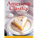 American Classics: More Than 300 Exhaustively Tested Recipes For America's Favorite Dishes