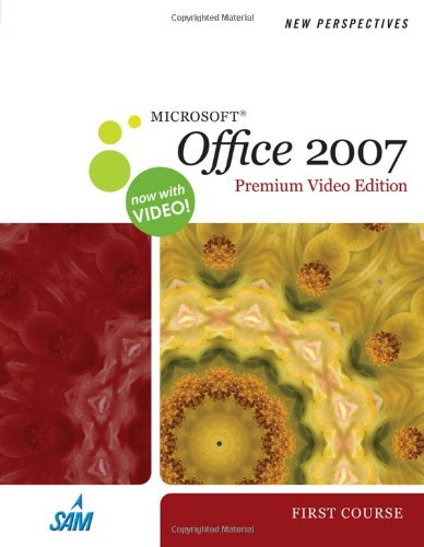 New Perspectives on Microsoft Office 2007, First Course,...