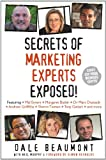 Secrets of Marketing Experts Exposed (Secrets Exposed Series Book 1)